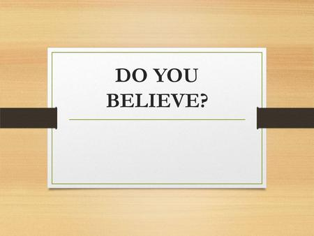 DO YOU BELIEVE?. BEST FIRST Instruction Pueblo City Schools Learning Services August 20, 2014.