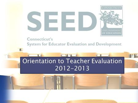 1 Orientation to Teacher Evaluation 2012-2013 9/15/2015.