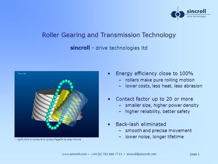+44 (0) 781 666 7711 1 Roller Gearing and Transmission Technology sincroll - drive technologies ltd Energy efficiency.