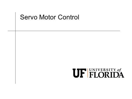 Servo Motor Control. EML 2023 Department of Mechanical and Aerospace Engineering Design Project You are to design a mechanical device that can tilt a.