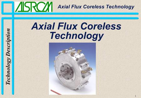 Axial Flux Coreless Technology