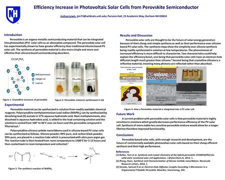 Efficiency Increase in Photovoltaic Solar Cells from Perovskite Semiconductor Joshua Lewis, Parsons Hall, 23 Academic Way, Durham.