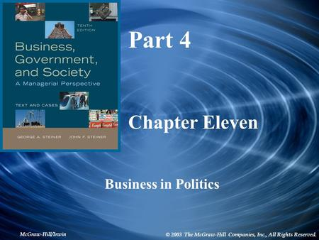 McGraw-Hill/Irwin © 2003 The McGraw-Hill Companies, Inc., All Rights Reserved. Chapter Eleven Business in Politics Part 4.