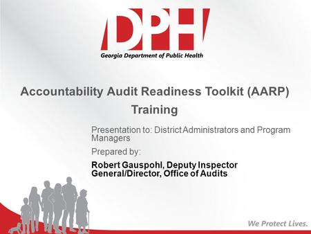Accountability Audit Readiness Toolkit (AARP) Training Presentation to: District Administrators and Program Managers Prepared by: Robert Gauspohl, Deputy.
