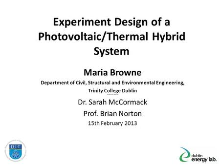 Experiment Design of a Photovoltaic/Thermal Hybrid System