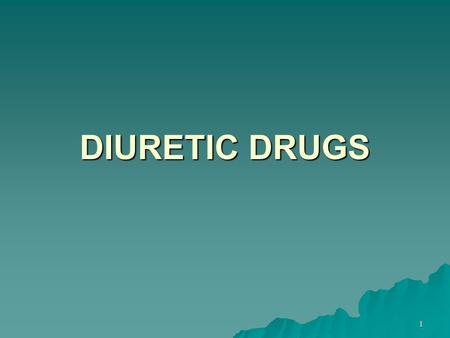 1 DIURETIC DRUGS. Introduction  Are drugs that induce a state of increased urine flow.  Are inhibitors of renal ion transporters that decrease the reabsorption.