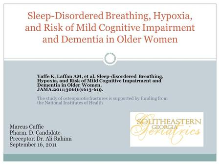 Yaffe K, Laffan AM, et al. Sleep-disordered Breathing, Hypoxia, and Risk of Mild Cognitive Impairment and Dementia in Older Women. JAMA.2011;306(6):613-619.