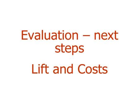 Evaluation – next steps Lift and Costs. 2 Outline  Different cost measures  Lift charts  ROC  Evaluation for numeric predictions.