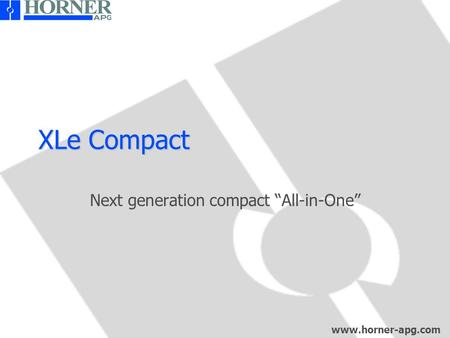 "Www.horner-apg.com XLe Compact Next generation compact ""All-in-One"""
