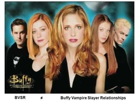 BVSR Buffy Vampire Slayer Relationships≠. Creativity as Blind Variation and Selective Retention: Philosophy, Psychology, or Both?