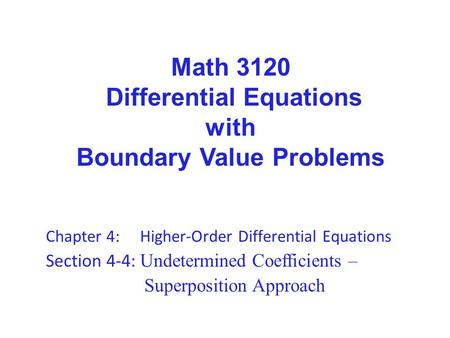 Math 3120 Differential Equations with Boundary Value Problems
