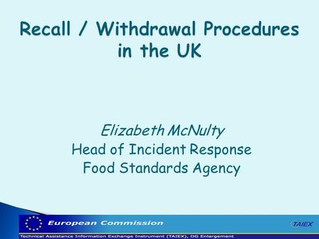 Elizabeth McNulty Head of Incident Response Food Standards Agency.