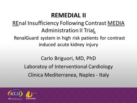 REMEDIAL II REnal Insufficiency Following Contrast MEDIA Administration II TriaL RenalGuard system in high risk patients for contrast induced acute kidney.