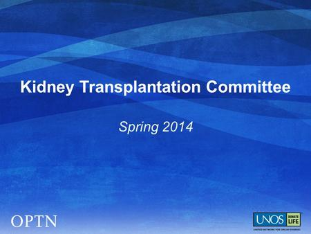 Kidney Transplantation Committee Spring 2014. 1.Waiting time calculation - pre-registration dialysis time added 2.Candidate classification - Estimated.