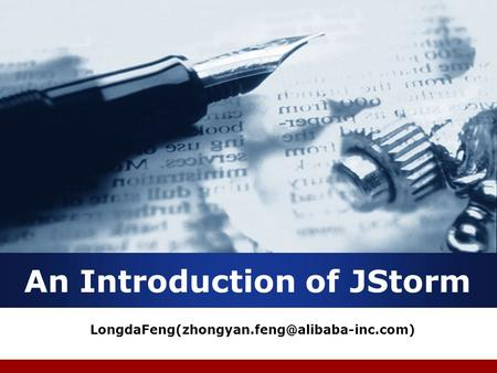 Company LOGO An Introduction of JStorm