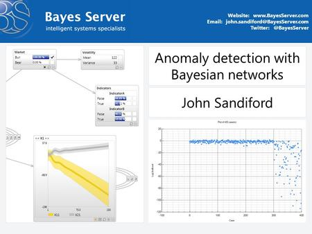 Anomaly detection with Bayesian networks Website:    John Sandiford.