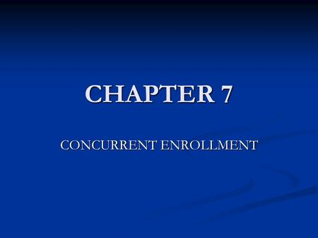 CHAPTER 7 CONCURRENT ENROLLMENT. SOLUTIONS Solutions A homogenous mixture of two or more substances in which the components are atoms, molecules or ions.