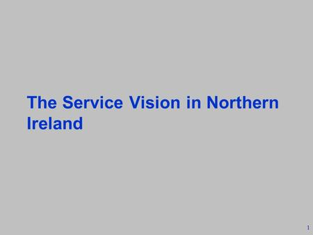 1 The Service Vision in Northern Ireland. 2 The Northern Ireland Model Overview of Model - John Cole Connected Health - Andrew Hamilton Chief Executive.