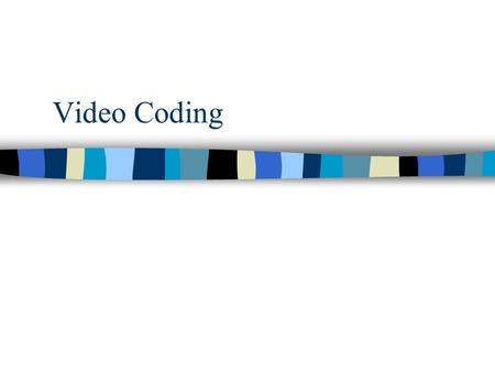 Video Coding. Introduction Video Coding The objective of video coding is to compress moving images. The MPEG (Moving Picture Experts Group) and H.26X.