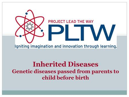Inherited Diseases Genetic diseases passed from parents to child before birth.