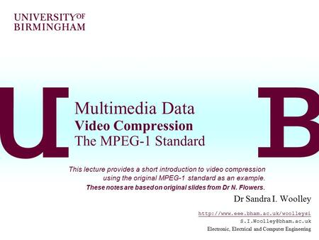 Multimedia Data Video Compression The MPEG-1 Standard Dr Sandra I. Woolley  Electronic, Electrical.