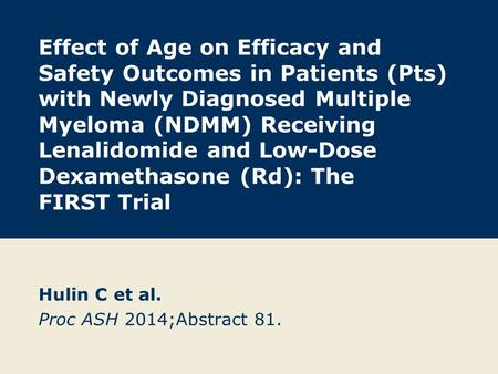 Effect of Age on Efficacy and Safety Outcomes in Patients (Pts) with Newly Diagnosed Multiple Myeloma (NDMM) Receiving Lenalidomide and Low-Dose Dexamethasone.