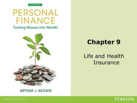 © 2013 Pearson Education, Inc. All rights reserved.9-1 Chapter 9 Life and Health Insurance.