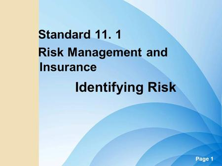 Standard 11. 1 Risk Management and Insurance Identifying Risk.