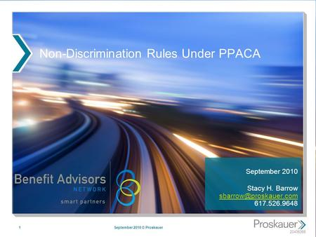 20436365 Non-Discrimination Rules Under PPACA September 2010 Stacy H. Barrow 617.526.9648 September 2010 ©