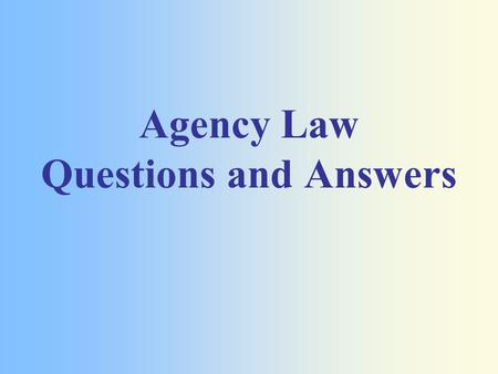 Agency Law Questions and Answers. Agency Law Question Once the buyer has made a loan application, does a listing agent have a right to the information.