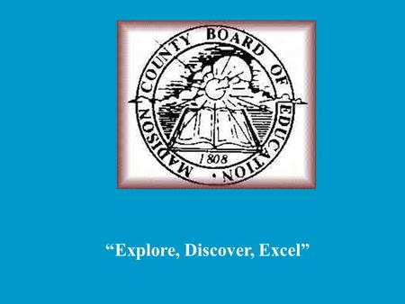 """Explore, Discover, Excel"" Payroll / Insurance Orientation."