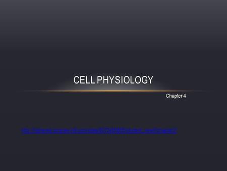 Chapter 4 CELL PHYSIOLOGY