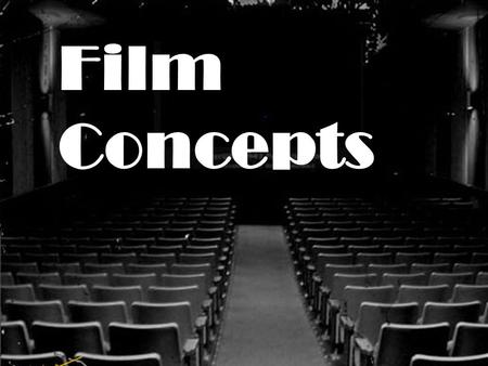 Film Concepts. Persistence of Vision Contents Persistence of Vision While films are called motion pictures, in reality they are simply a series of pictures.