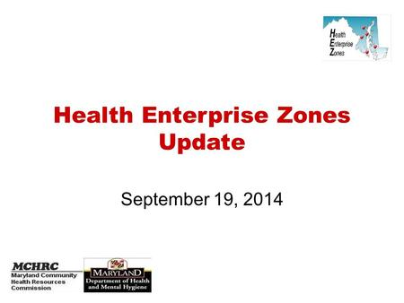 Health Enterprise Zones Update September 19, 2014.