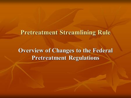 Pretreatment Streamlining Rule