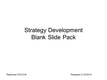 Strategy Development Blank Slide Pack