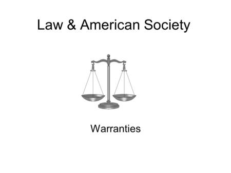 Law & American Society Warranties.
