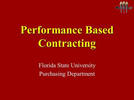 Performance Based Contracting Florida State University Purchasing Department.