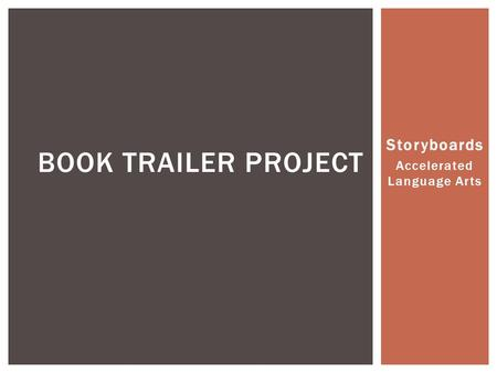 Storyboards Accelerated Language Arts BOOK TRAILER PROJECT.