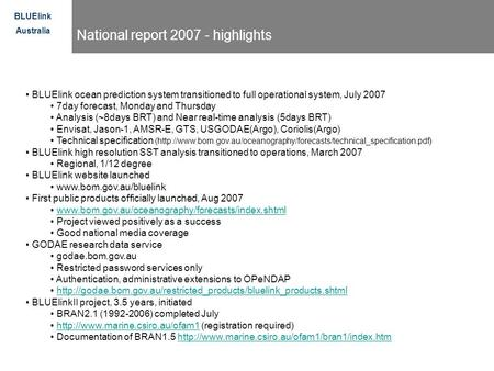 BLUElink Australia National report 2007 - highlights BLUElink ocean prediction system transitioned to full operational system, July 2007 7day forecast,