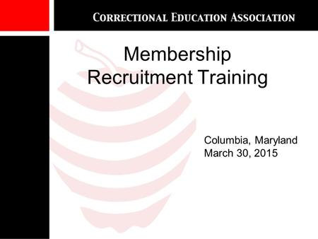 Membership Recruitment Training Columbia, Maryland March 30, 2015.