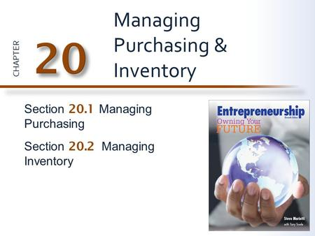CHAPTER Section 20.1 Managing Purchasing Section 20.2 Managing Inventory Managing Purchasing & Inventory.