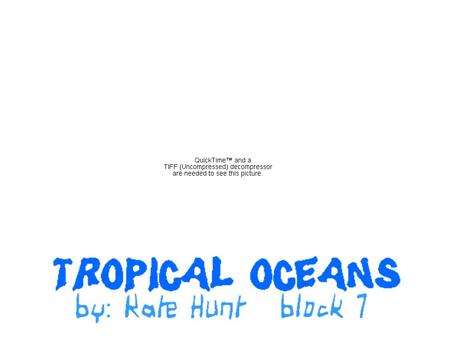 Tropical Coral Sea By: Kate H. Block 7 Location of the Coral Sea The Coral Sea is part of the pacific ocean between the Northeast coast of Australia,