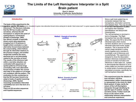 The Limits of the Left Hemisphere Interpreter in a Split Brain patient Rami H. Gabriel University of California, Santa Barbara Department of Psychology.