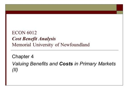 ECON 6012 Cost Benefit Analysis Memorial University of Newfoundland