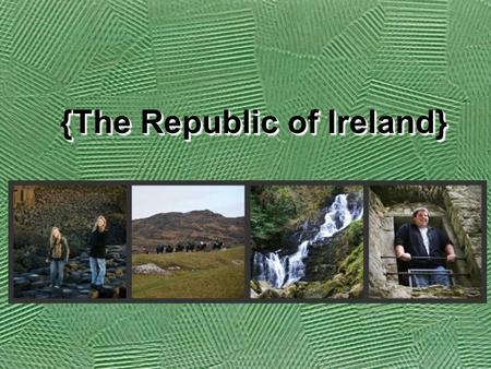{The Republic of Ireland}. Introduction Ireland is a country full of amazing culture and history. It is an island in the north Atlantic Ocean and is known.