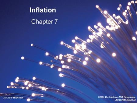 McGraw-Hill/Irwin ©2008 The McGraw-Hill Companies, All Rights Reserved Inflation Chapter 7.