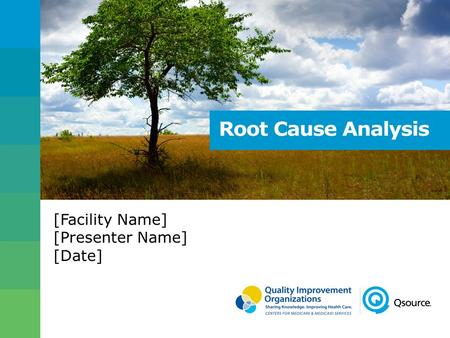 [Facility Name] [Presenter Name] [Date]. Objectives 2 After this session, you will be able to 1. describe Root Cause Analysis (RCA) and Plan-Do-Study-Act.