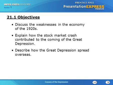Chapter 25 Section 1 The Cold War Begins Section 1 Causes of the Depression 21.1 Objectives Discuss the weaknesses in the economy of the 1920s. Explain.
