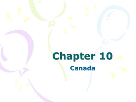 Chapter 10 Canada. Section 1 - Ontario Ontario is one of the Canadian provinces. It lies between Hudson Bay and the Great lakes. The northern region.